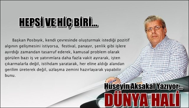 HEPSİ VE HİÇ BİRİ...
