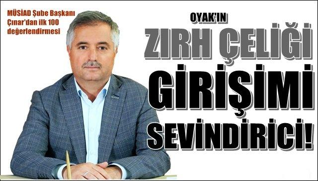 MÜSİAD Şube Başkanı Çınar'dan ilk 100 değerlendirmesi…