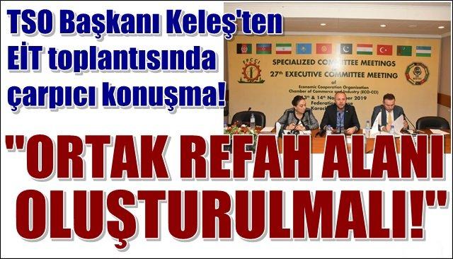 """ORTAK REFAH ALANI OLUŞTURULMALI!"""