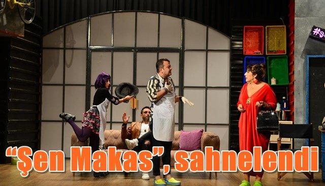 """Şen Makas"", sahnelendi"