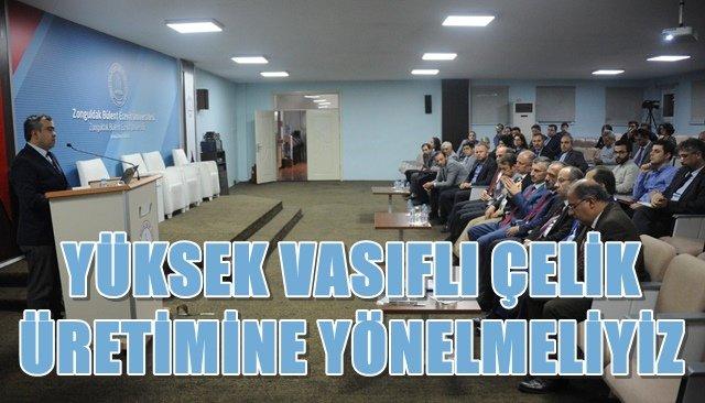 'Yüksek Vasıflı Milli Çelik Üretimi ve Ekonomimizdeki Önemi' konferansı düzenlendi