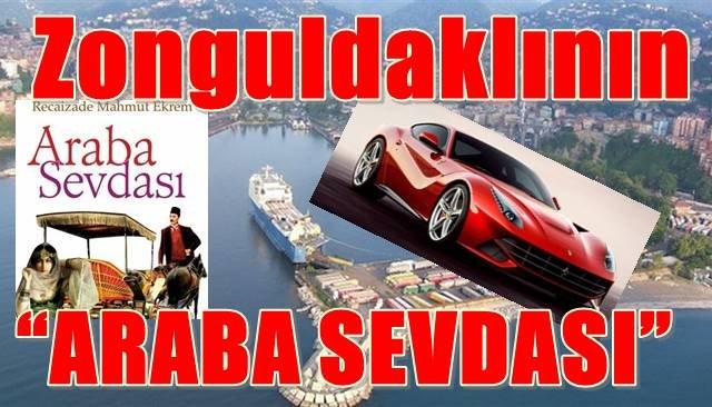 """Zonguldaklının, """"Araba Sevdası"""""""