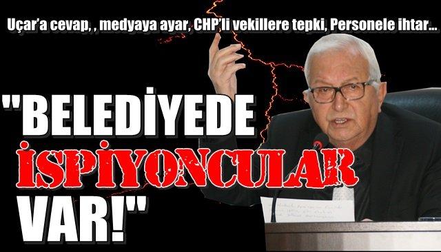 """""""BELEDİYEDE İSPİYONCULAR VAR!"""""""