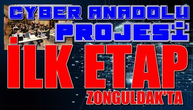 Cyber Anadolu Projesi'nin ilk etabı Zonguldak'ta