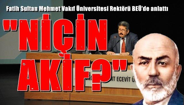 Fatih Sultan Mehmet Vakıf Üniversitesi Rektörü BEÜ'de anlattı