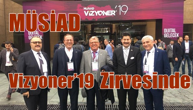 MÜSİAD Vizyoner'19  Zirvesinde