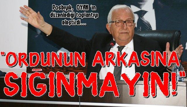 Posbıyık,  OYAK 'ın düzenlediği toplantıyı eleştirdi…