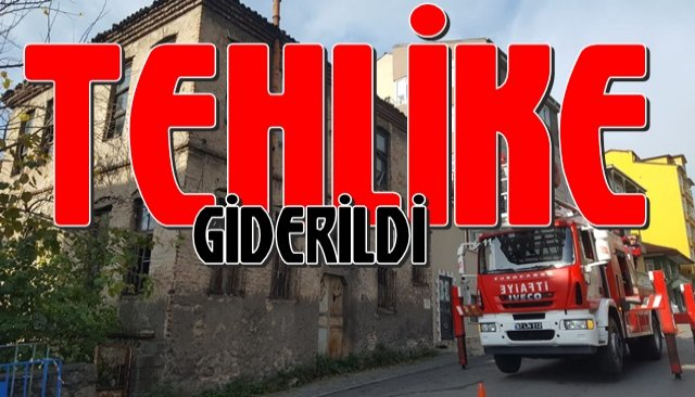 TEHLİKE GİDERİLDİ