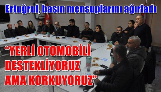 """""""YERLİ OTOMOBİLİ DESTEKLİYORUZ AMA KORKUYORUZ"""""""
