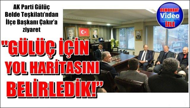 AK Parti Gülüç Belde Teşkilatı'ndan İlçe Başkanı Çakır'a ziyaret