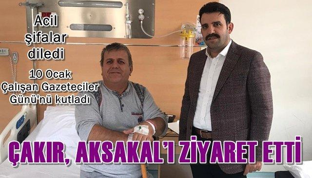 ÇAKIR, AKSAKAL'I ZİYARET ETTİ