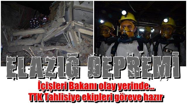 Elazığ Depremi… TTK ekipleri hazır