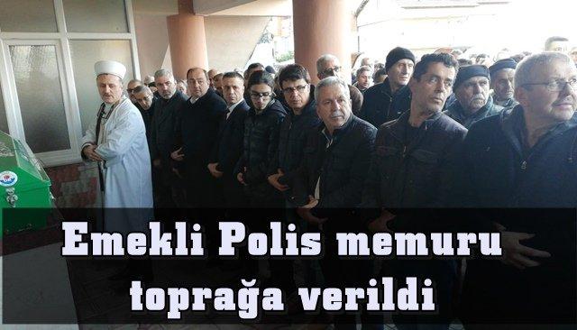 Emekli Polis memuru toprağa verildi