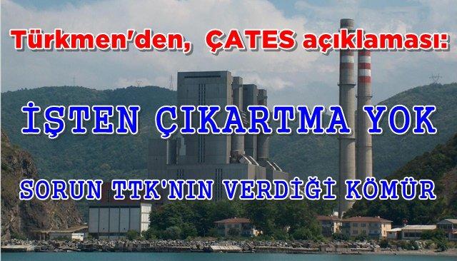 """Milletvekili Türkmen: """"İşten çıkartma yok"""""""