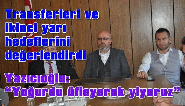 """Yazıcıoğlu: """"Yoğurdu üfleyerek yiyoruz"""""""