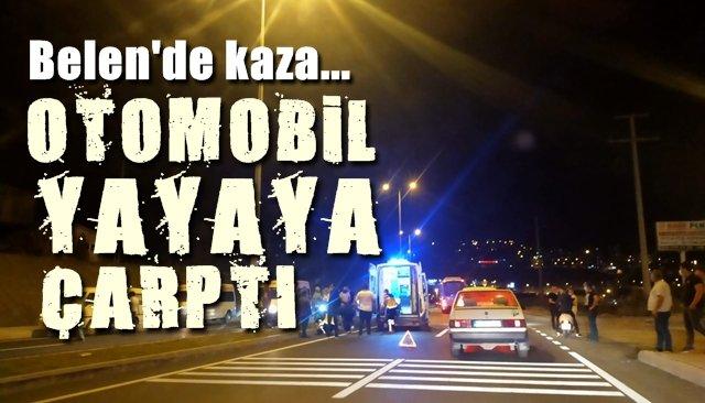Belen´de kaza... Otomobilin çarptığı yaya yaralandı...