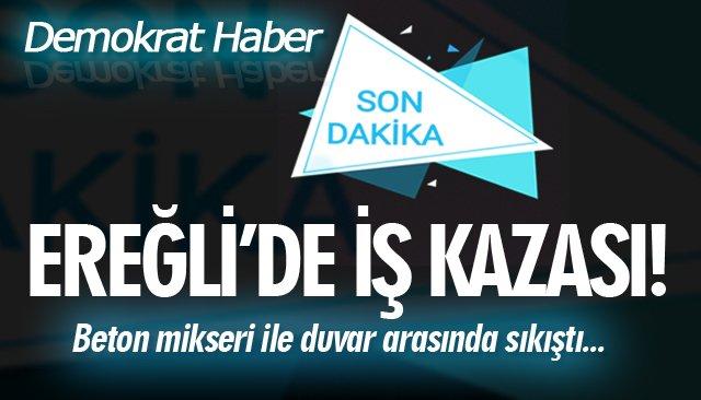 EREĞLİ'DE İŞ KAZASI