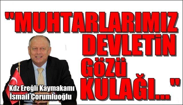 Kaymakam Çorumluoğlu, Muhtarlar Günü´nü kutladı...