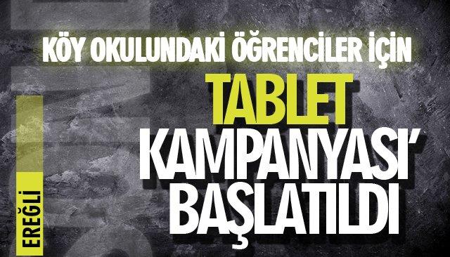 KÖY OKULUNDAKİ ÖĞRENCİLER İÇİN 'TABLET KAMPANYASI' BAŞLATILDI
