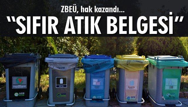 """ZBEÜ """"SIFIR ATIK BELGESİ"""" ALMAYA HAK KAZANDI"""