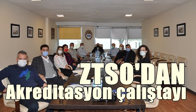 ZTSO'dan Akreditasyon çalıştayı