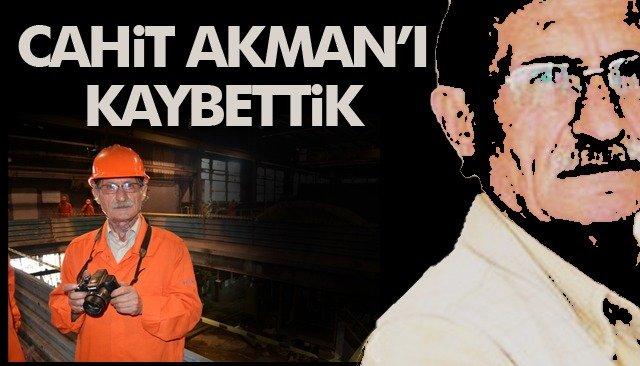 Cahit Akman ağabeyi kaybettik