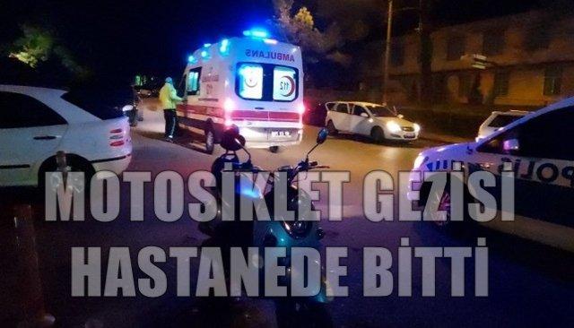 MOTOSİKLET GEZİSİ HASTANEDE BİTTİ
