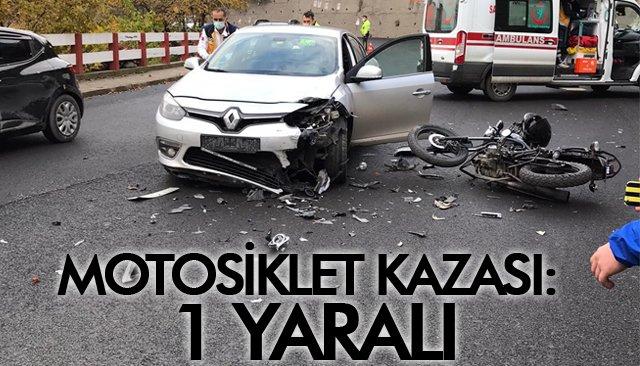 MOTOSİKLET KAZASI: 1 YARALI