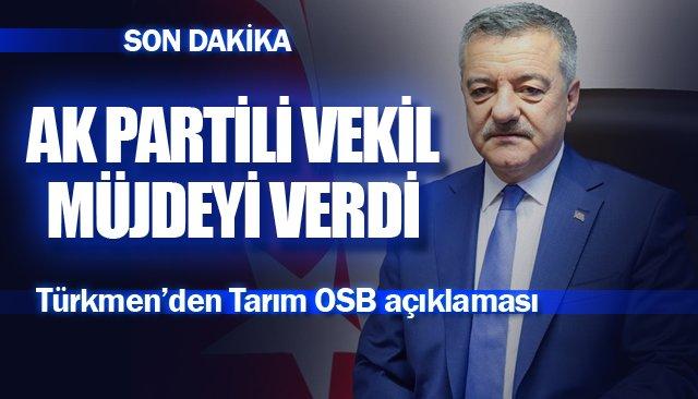 AK Parti Milletvekili Türkmen'den Tarım OSB Müjdesi