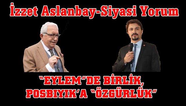 """""""EYLEM""""DE BİRLİK, POSBIYIK'A """"ÖZGÜRLÜK"""""""