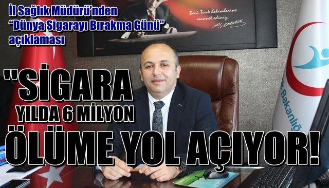 """""""Sigara yılda 6 Milyon ölüme yol açıyor"""""""