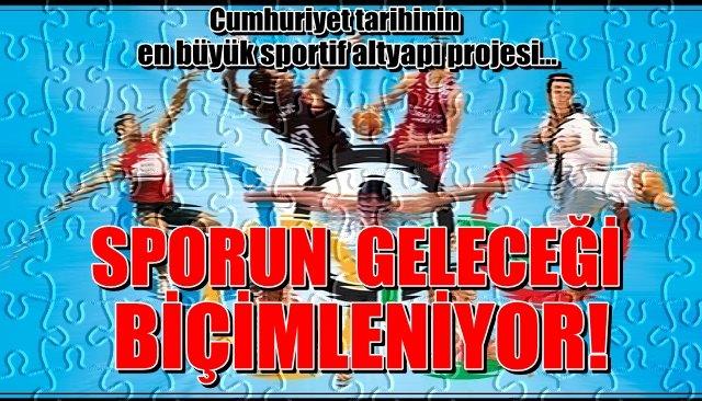 SPORUN GELECEĞİ ŞEKİLLENİYOR!
