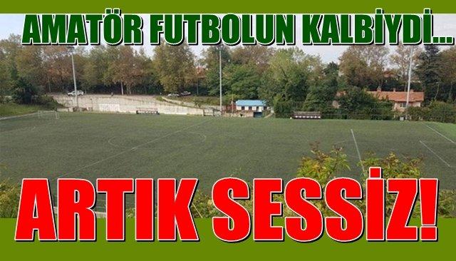 Amatör Futbolun Kalbi Fener Sahası… SESSİZLİĞE BÜRÜNDÜ!