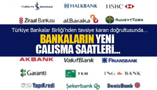 BANKALARIN YENİ ÇALIŞMA SAATLERİ…