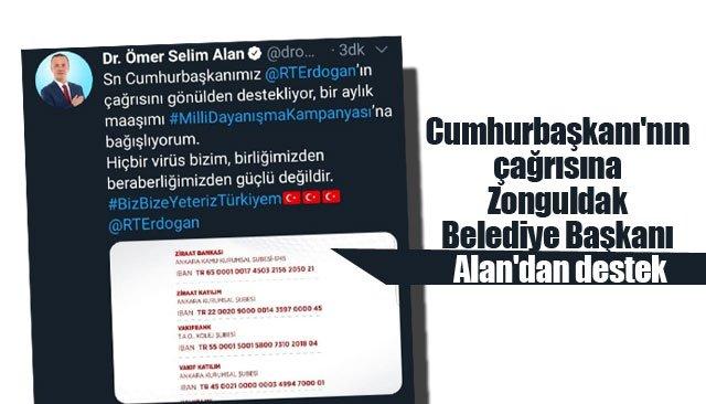 Cumhurbaşkanı´nın çağrısına Zonguldak Belediye Başkanı Alan´dan destek