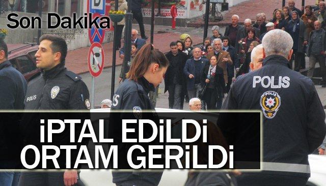 İPTAL EDİLDİ, ORTAM GERİLDİ