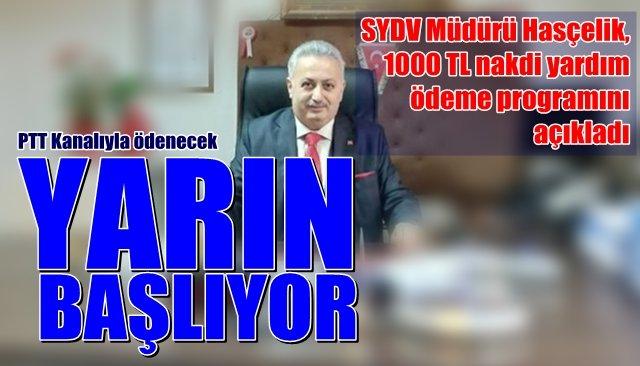 SYDV Müdürü Hasçelik, 1000 TL nakdi yardım ödeme programını açıkladı