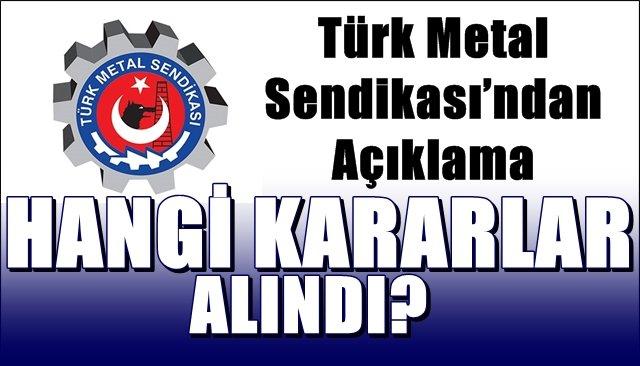 Türk Metal Sendikası'ndan Açıklama