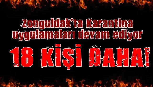 Zonguldak'ta Karantina… 18 Kişi daha...