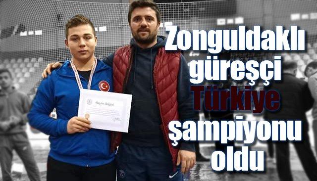 Zonguldaklı güreşçi Türkiye şampiyonu oldu