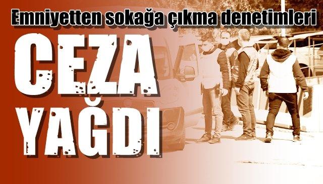 34 vatandaşa toplamda 108 bin TL ceza kesildi