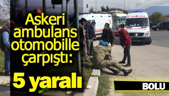 Askeri ambulans otomobille çarpıştı: 5 yaralı