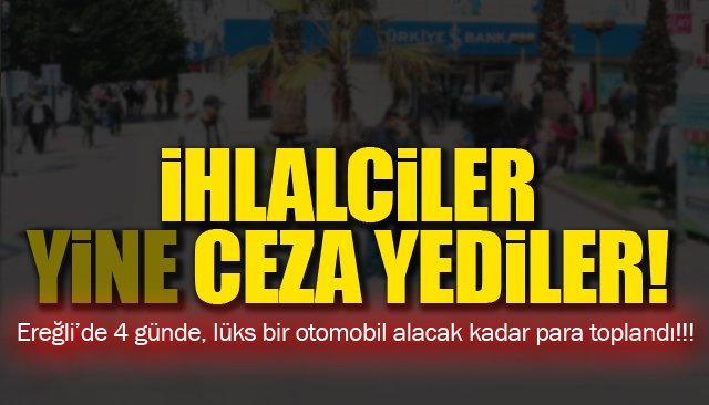 İHLALCİLER, YİNE CEZA YEDİLER!