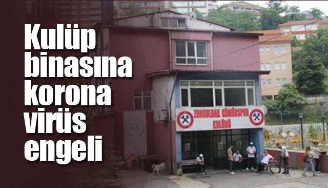 Kulüp binasına korona virüs engeli