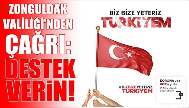 Zonguldak Valiliğinden ´´Biz Bize Yeteriz´´ kampanyası için destek çağrısı