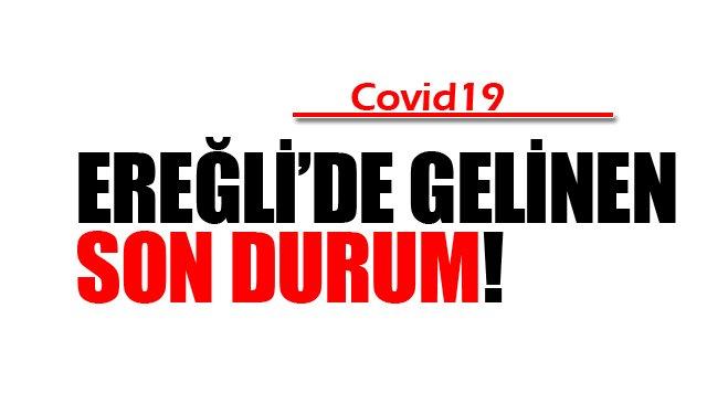 EREĞLİ'DE GELİNEN SON DURUM!