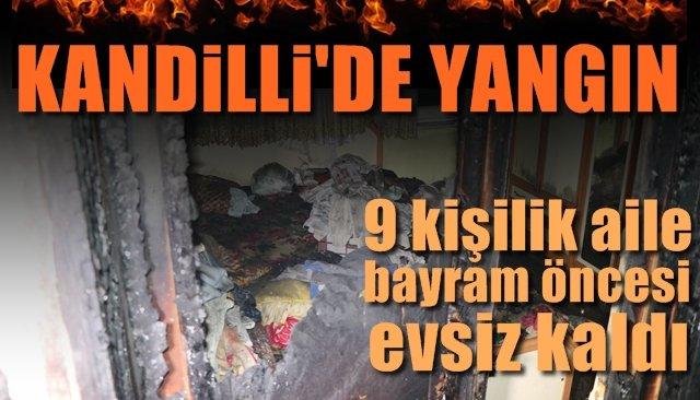 KANDİLLİ'DE YANGIN... 9 kişilik aile bayram öncesi evsiz kaldı