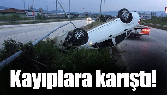 Takla atan aracın sürücüsü kayıplara karıştı