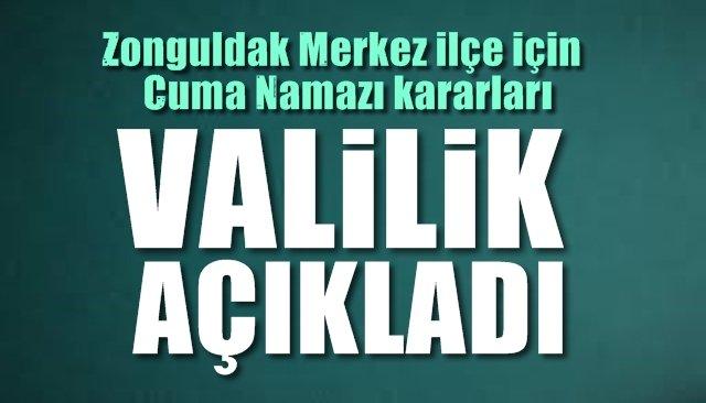 Valilik açıkladı…Zonguldak'ta Cuma Namazı kararları