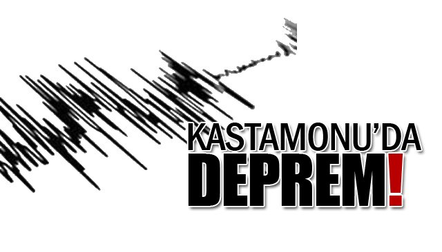 KASTAMONU'DA DEPREM!